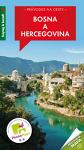 Knižní průvodce Bosna a Hercegovina /Travel Book Bosnia and Herzegovina
