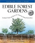Edible Forest Gardens Volume One: Vision and Theory