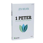 1 Peter: A living hope in Christ by Jen Wilkin