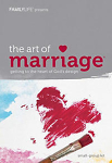 Art of Marriage-getting to the heart of God's design