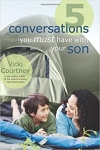 5 Conversations you must have with your son by Vicki Courtney