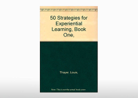 50 Strategies for Experiential Lrng, V1