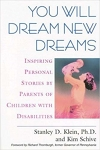 You Will Dream New Dreams: Inspiring Personal Stories by Parents of Children with Diabilities