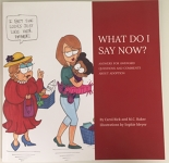 """""""What Do I Say Now"""" by Carol Bick and M.C. Baker"""