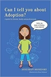Can I Tell you about Adoption - a guide for friends, family and professionals