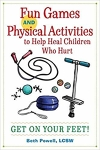 Fun Games and Physical Activities to Help Heal Children Who Hurt