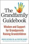 The Grandfamily Guidebook - Wisdom and Support for Grandparents Raising Grandchildren
