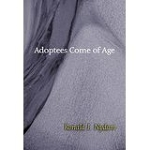 Adoptees Come of Age: Living within Two Families by Ronald Nydam