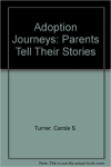 Adoption Journeys: Parents Tell Their Stories
