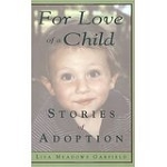 For Love of a Child: Stories of Adoption