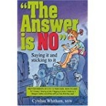 """""""(The) Answer is No"""" by Cynthia Whitham, MSW"""