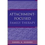 """Attachment-Focused Family Therapy"" by Daniel Hughes"
