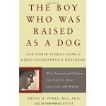 (The) Boy Who Was Raised as a Dog: And Other Stories..