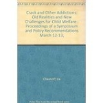 Crack and Other Addictions: Old Realities and New Challenges for Child Welfare