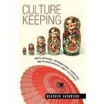 Culture Keeping: White Mothers, International Adoption, and the Negotiation of Family Difference