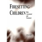 Fire setting Children: Risk Assessment and Treatment