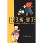 Fostering Changes: Treating Attachment Disordered Foster Children (3)