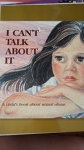 I Can't Talk About It: A Child's Book About Sexual Abuse