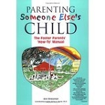 Parenting Someone Else's Child: The Foster Parents'