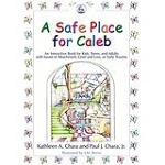 (A) Safe Place for Caleb: An Interactive Book for Kids, Teens, & Adults with Issues of Attachment, Grief & Loss, or Early Trauma