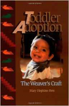 Toddler Adoption: The Weaver's Craft REV. ED.