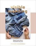 Book- Visible Mending +repair, renew, reuse the clothes you love)