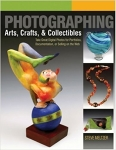 """Photographing Arts, Crafts & Collectibles,"" Steve Meltzer"