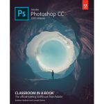 """Adobe Photoshop CC Classroom in a Book"""