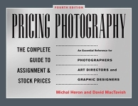"""Pricing Photography The Complete Guide to Assignment and Stock Prices"""