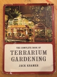 The Complete Book of Terrarium Gardening / Jack Kramer