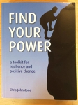 Find your Power: a toolkit for resilience and positive change by Chris Johnstone