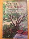 Forest gardening / by Robert A. Hart