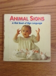 Animal Signs - A First Book of Sign Language