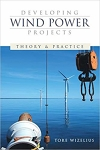 Developing Wind Power Projects: Theory and Practice/Tore Wizelius