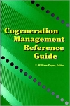 Cogeneration Management Reference Guide/F. William Payne