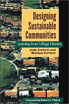 Designing sustainable communities : learning from Village Homes/Judy Corbett and Michael Corbett