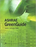 ASHRAE GreenGuide: An ASHRAE Publication Addressing Matters of Interest to Those Involved in Green or Sustainable Design of Buildings/David L. Grumman