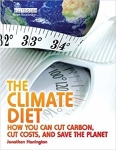 The Climate Diet: How You Can Cut Carbon, Cut Costs, and Save the Planet/Jonathan Harrington