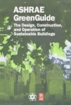 ASHRAE Greenguide: The Design, Construction, and Operation of Sustainable Buildings [2nd Edition]