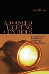 Advanced Lighting Controls: Energy Savings, Productivity, Technology and Applications/Craig DiLouie