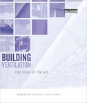 Building Ventilation: The State of the Art/Mat Santamouris