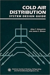 Cold Air Distribution: System Design Guide/Allan T. Kirkpatrick and James S. Elleson