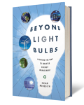 Beyond Light Bulbs: Lighting the Way to Smarter Energy Management/Susan Meredith