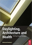 Daylighting, Architecture and Health: Building Design Strategies/Mohamed Boubekri