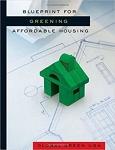 Blueprint for Greening Affordable Housing/Global Green USA/Walker Wells