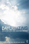 Daylighting: Architecture and Lighting Design/Peter Tregenza and Michael Wilson
