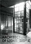The Architecture of Light: Recent Approaches to Designing with Natural Light/Mary Ann Steane