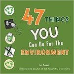 47 Things You Can Do for the Environment / Lexi Petronis