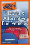 The Complete Idiot's Guide to Hybrid and Alternative Fuel Vehicles/Jack R. Nerad