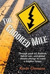 The Crooked Mile: Through Peak Oil, Biofuels, Hybrid Cars, and Global Climate Change to Reach a Brighter Future/Kevin Clemens